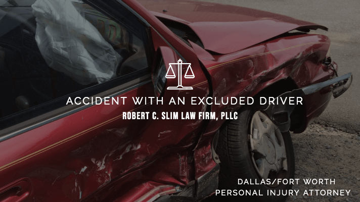 Accident with an Excluded Driver - Dallas/Fort Worth