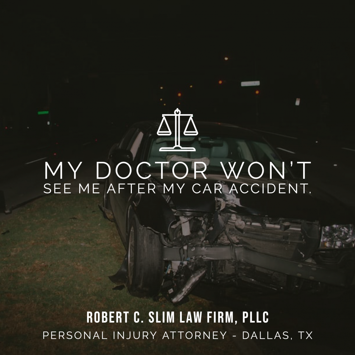 My Doctor Won't See Me After My Car Accident.
