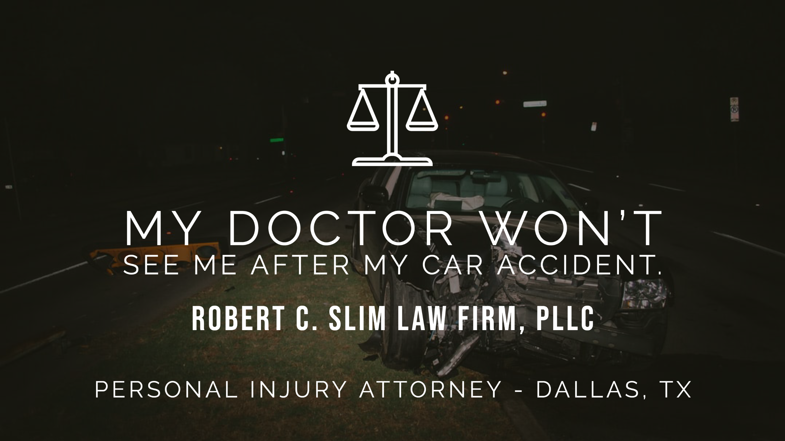 My Doctor Won't See Me After My Car Accident